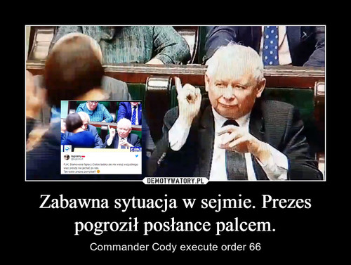 Zabawna sytuacja w sejmie. Prezes pogroził posłance palcem.