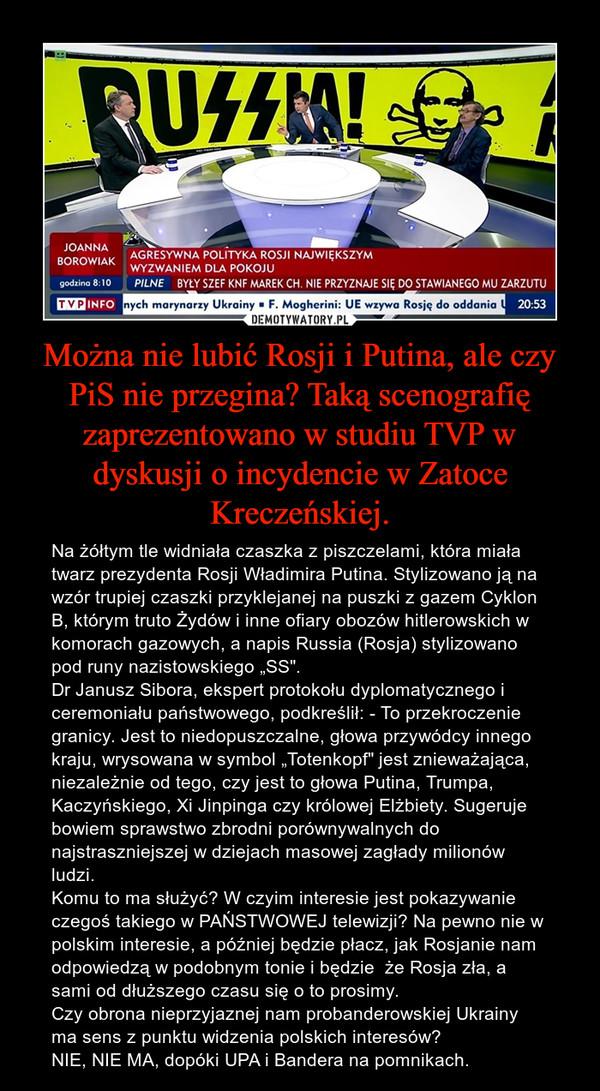 Można nie lubić Rosji i Putina, ale czy PiS nie przegina? Taką scenografię zaprezentowano w studiu TVP w dyskusji o incydencie w Zatoce Kreczeńskiej.