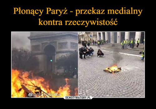 Płonący Paryż - przekaz medialny kontra rzeczywistość
