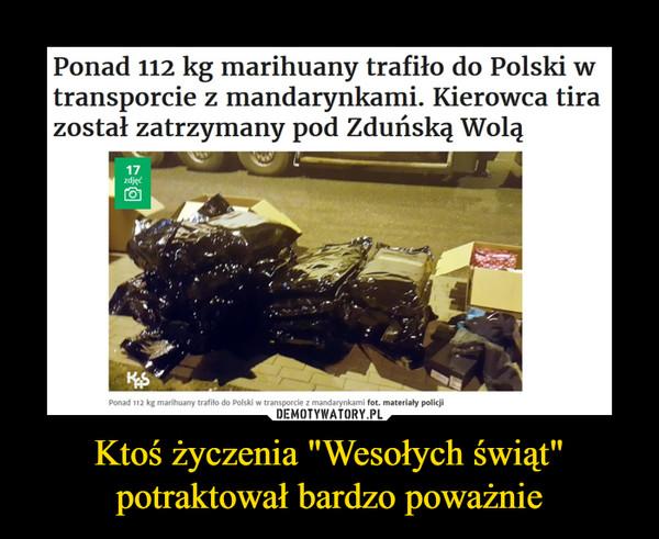 """Ktoś życzenia """"Wesołych świąt"""" potraktował bardzo poważnie –  Ponad 112 kg marihuany trafiło do Polski wtransporcie z mandarynkami. Kierowca tirazostał zatrzymany pod Zduńską WoląPonad 112 kg marihuany trafito do Polski w transporcie z mandarynkami fot. materiały policji"""