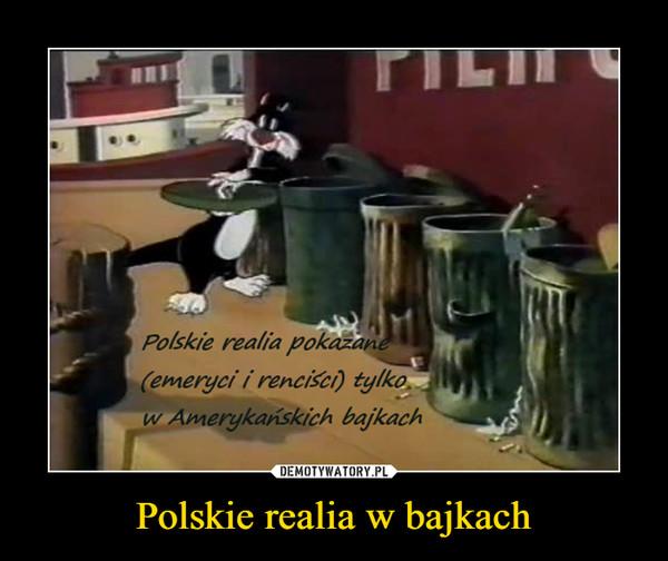 Polskie realia w bajkach –