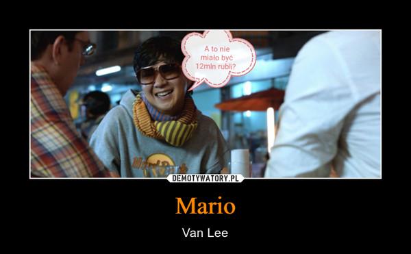 Mario – Van Lee