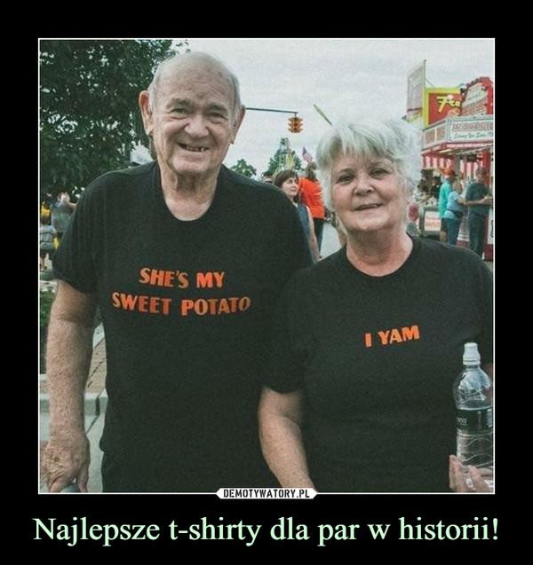 Najlepsze t-shirty dla par w historii! –