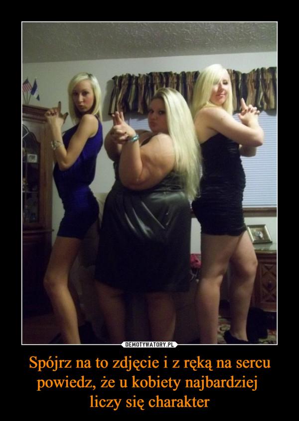 Spójrz na to zdjęcie i z ręką na sercu powiedz, że u kobiety najbardziej liczy się charakter –