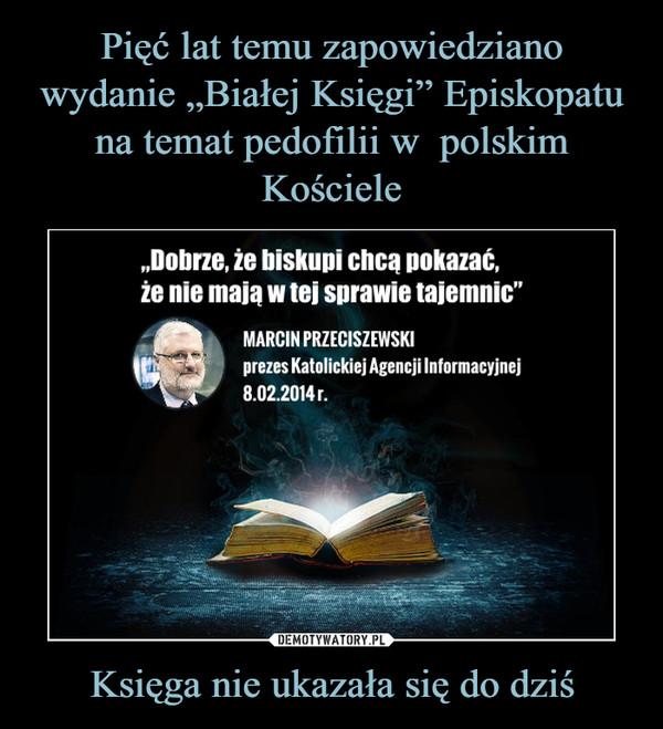 Księga nie ukazała się do dziś –