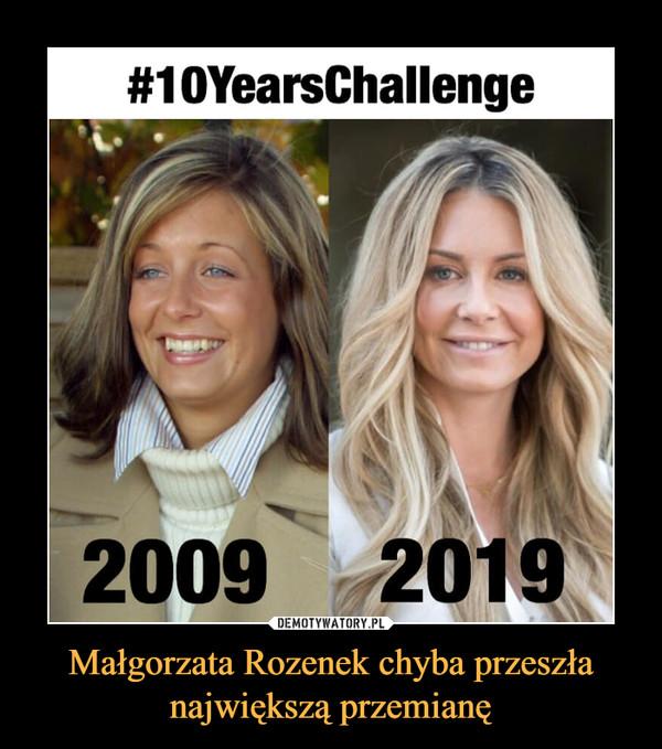 Małgorzata Rozenek chyba przeszła największą przemianę –  #10YearsChallenge