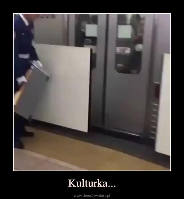 Kulturka... –