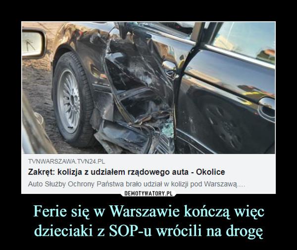 Ferie się w Warszawie kończą więc dzieciaki z SOP-u wrócili na drogę –