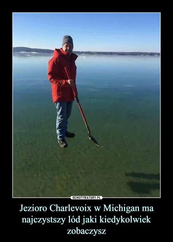 Jezioro Charlevoix w Michigan ma najczystszy lód jaki kiedykolwiek zobaczysz –