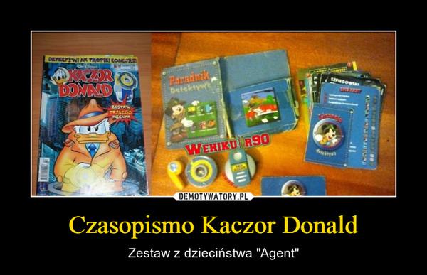 """Czasopismo Kaczor Donald – Zestaw z dzieciństwa """"Agent"""""""