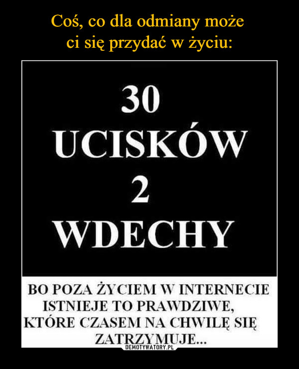 –  30 UCISKÓW 2 WDECHY BO POZA ŻYCIEM W INTERNECIE ISTNIEJE TO PRAWDZIWE, KTÓRE CZASEM NA  SIĘ ZATRZYMUJE...