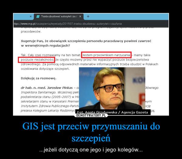 GIS jest przeciw przymuszaniu do szczepień – ...jeżeli dotyczą one jego i jego kolegów...