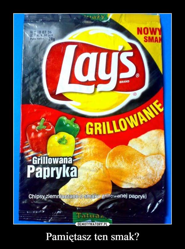 Pamiętasz ten smak? –