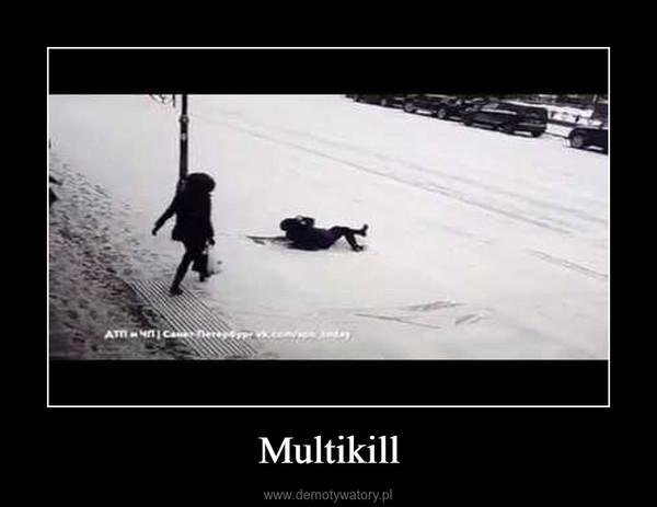 Multikill –