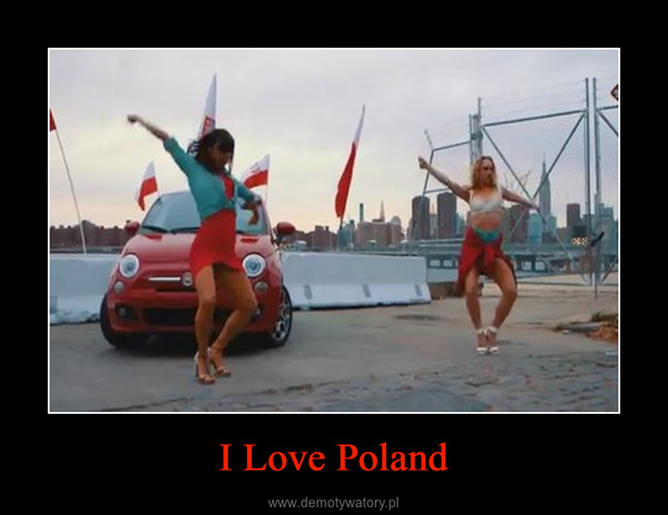 I Love Poland –