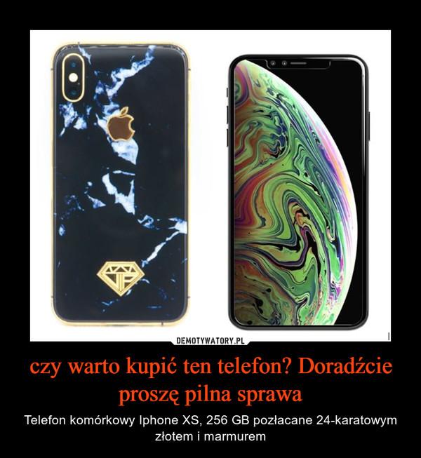 czy warto kupić ten telefon? Doradźcie proszę pilna sprawa – Telefon komórkowy Iphone XS, 256 GB pozłacane 24-karatowym złotem i marmurem