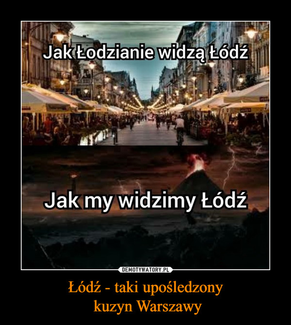 Łódź - taki upośledzony kuzyn Warszawy –