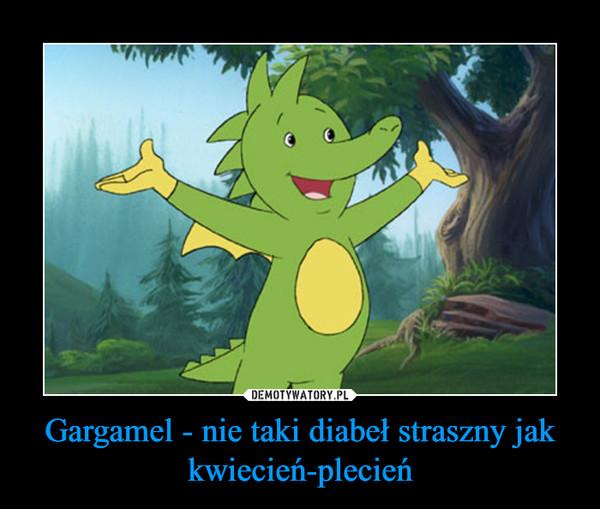 Gargamel - nie taki diabeł straszny jak kwiecień-plecień –
