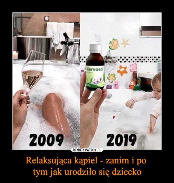 Relaksująca kąpiel - zanim i po tym jak urodziło się dziecko –