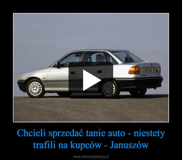 Chcieli sprzedać tanie auto - niestety trafili na kupców - Januszów –