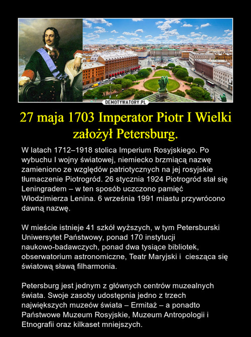 27 maja 1703 Imperator Piotr I Wielki założył Petersburg.