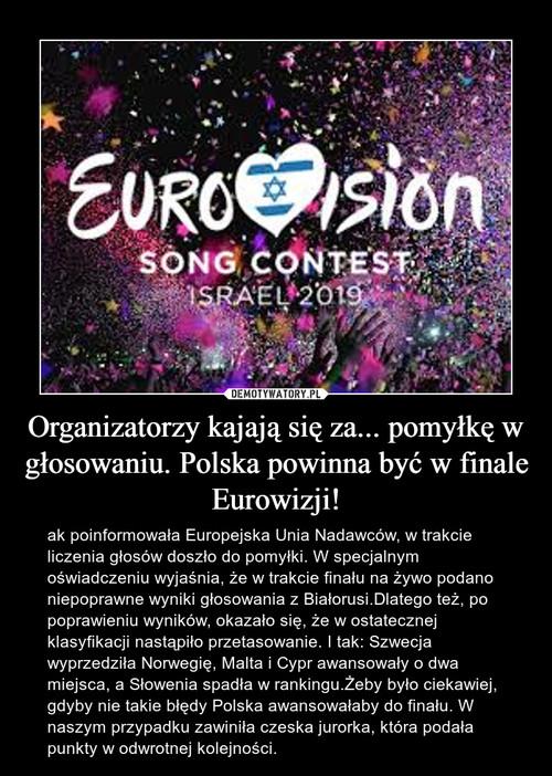 Organizatorzy kajają się za... pomyłkę w głosowaniu. Polska powinna być w finale Eurowizji!