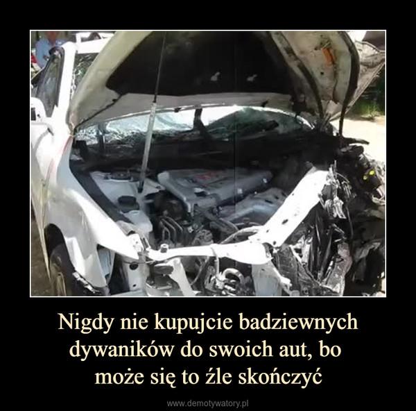 Nigdy nie kupujcie badziewnych dywaników do swoich aut, bo może się to źle skończyć –