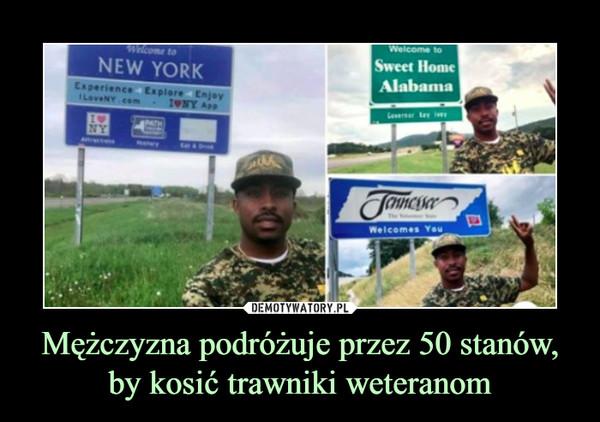 Mężczyzna podróżuje przez 50 stanów, by kosić trawniki weteranom –