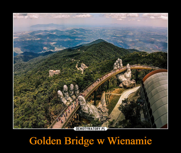 Golden Bridge w Wienamie –