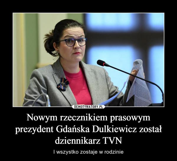 Nowym rzecznikiem prasowym prezydent Gdańska Dulkiewicz został dziennikarz TVN – I wszystko zostaje w rodzinie