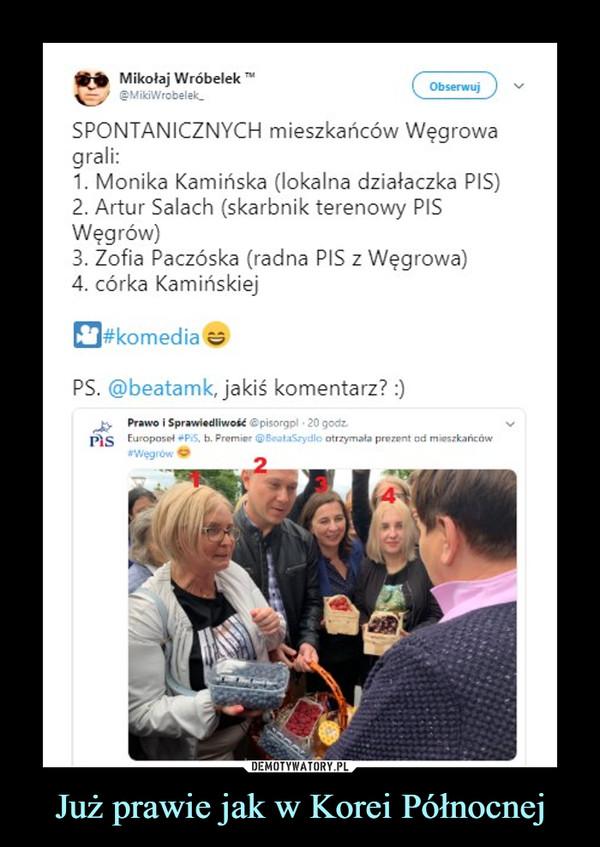 Już prawie jak w Korei Północnej –  SPONTANICZNYCH mieszkańców Węgrowagrali:1. Monika Kamińska (lokalna działaczka PIS)2. Artur Salach (skarbnik terenowy PISWęgrów)3. Zofia Paczóska (radna PIS z Węgrowa)4. córka Karpińskiej#komedia ^