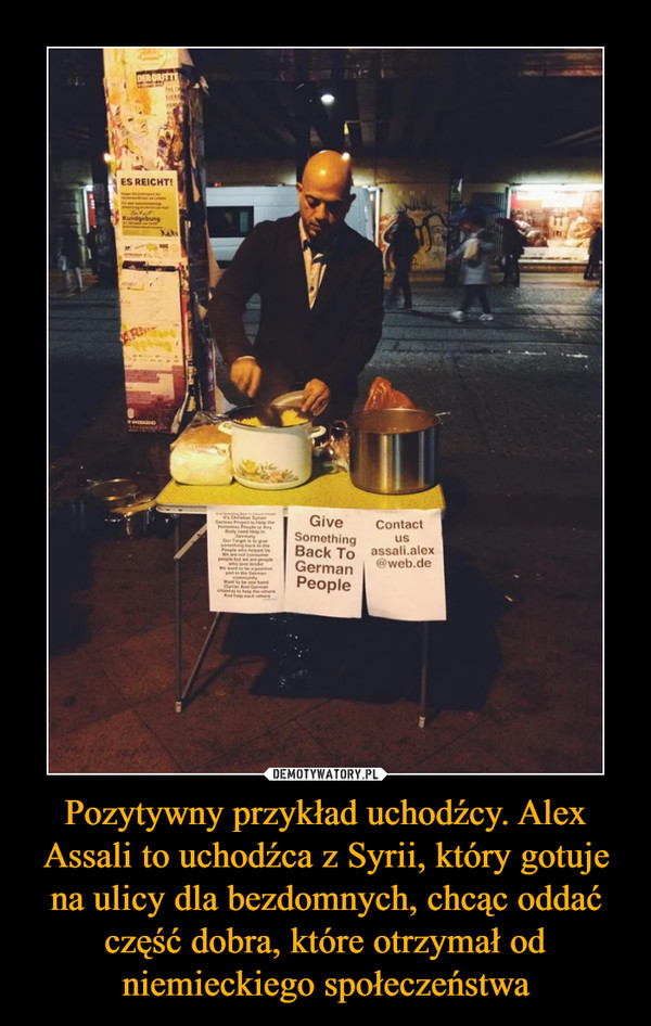 Pozytywny przykład uchodźcy. Alex Assali to uchodźca z Syrii, który gotuje na ulicy dla bezdomnych, chcąc oddać część dobra, które otrzymał od niemieckiego społeczeństwa –