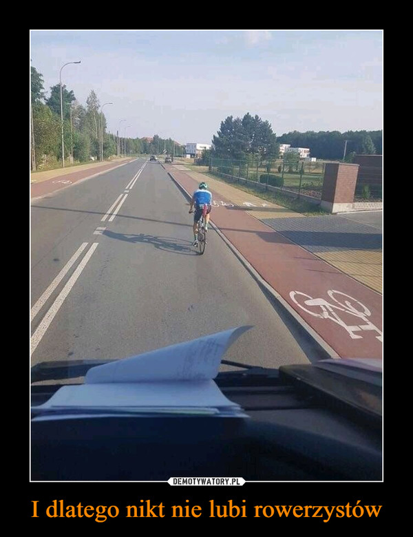 I dlatego nikt nie lubi rowerzystów –