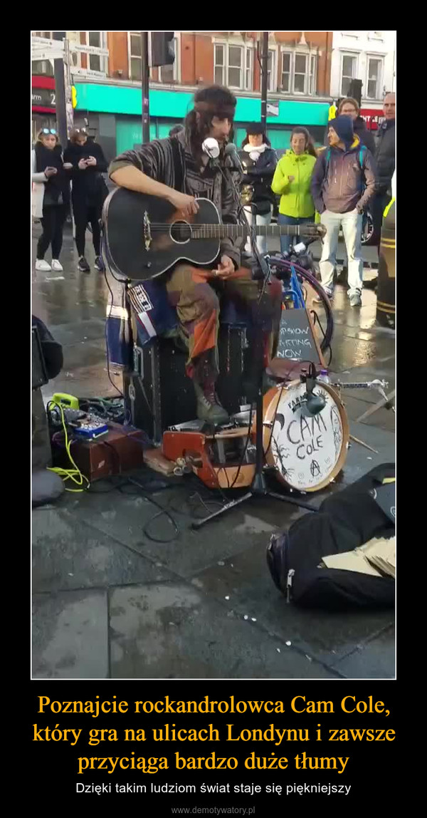 Poznajcie rockandrolowca Cam Cole, który gra na ulicach Londynu i zawsze przyciąga bardzo duże tłumy – Dzięki takim ludziom świat staje się piękniejszy