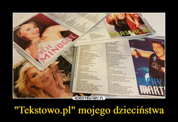 """""""Tekstowo.pl"""" mojego dzieciństwa –"""