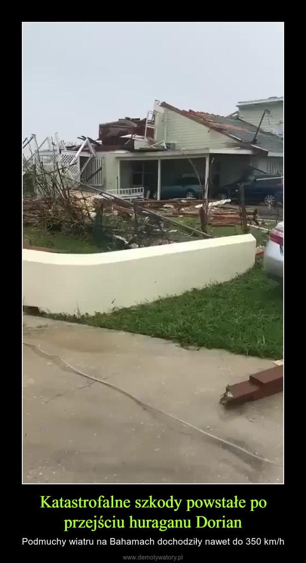 Katastrofalne szkody powstałe po przejściu huraganu Dorian – Podmuchy wiatru na Bahamach dochodziły nawet do 350 km/h