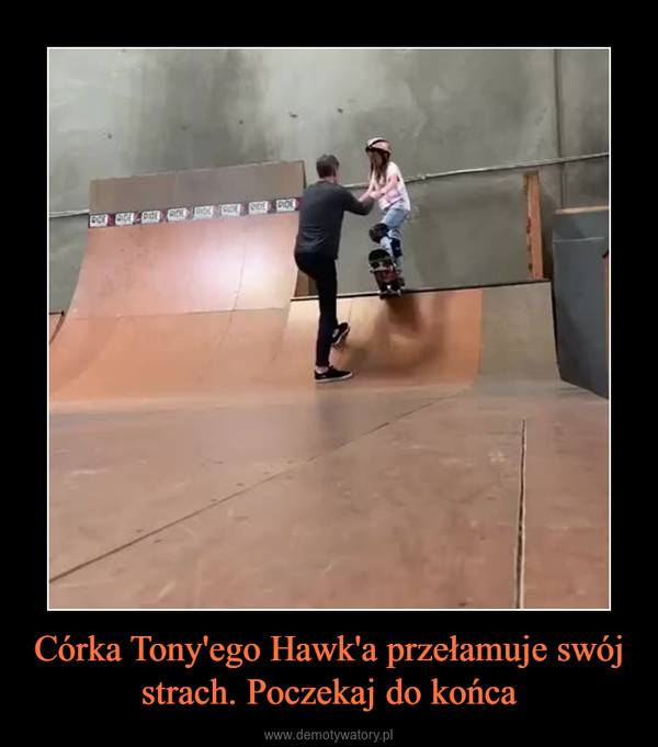 Córka Tony'ego Hawk'a przełamuje swój strach. Poczekaj do końca –