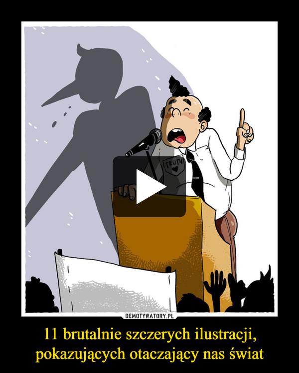 11 brutalnie szczerych ilustracji, pokazujących otaczający nas świat –