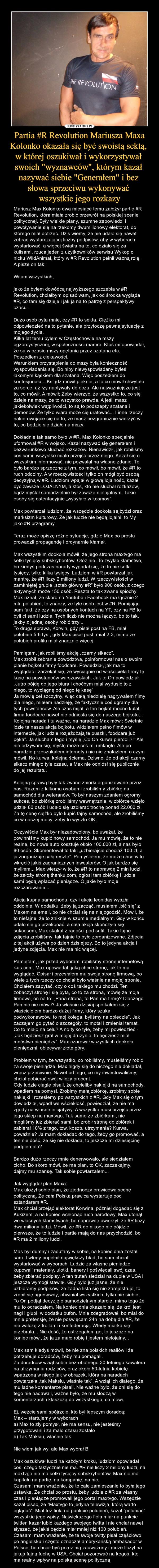 """Partia #R Revolution Mariusza Maxa Kolonko okazała się być swoistą sektą,  w której oszukiwał i wykorzystywał  swoich """"wyznawców"""", którym kazał  nazywać siebie """"Generałem"""" i bez  słowa sprzeciwu wykonywać  wszystkie jego rozkazy"""