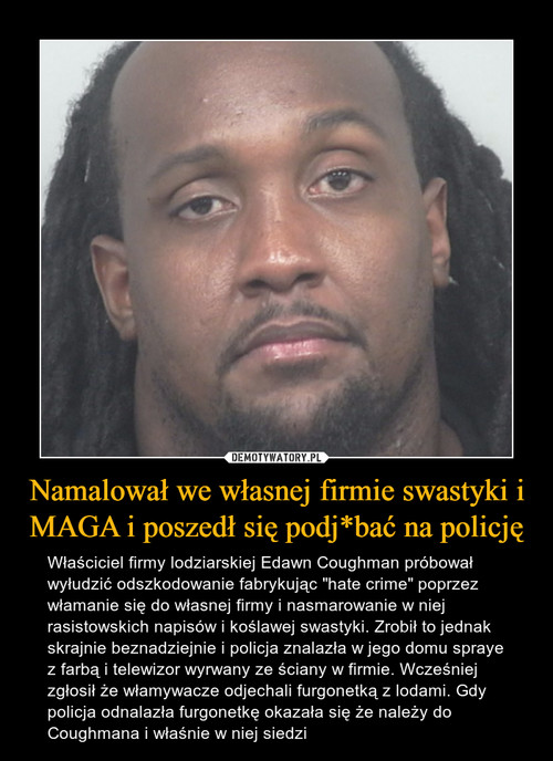 Namalował we własnej firmie swastyki i MAGA i poszedł się podj*bać na policję