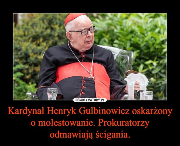 Kardynał Henryk Gulbinowicz oskarżony o molestowanie. Prokuratorzy odmawiają ścigania. –