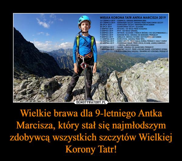 Wielkie brawa dla 9-letniego Antka Marcisza, który stał się najmłodszym zdobywcą wszystkich szczytów Wielkiej Korony Tatr! –