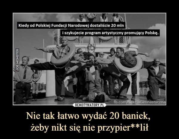 Nie tak łatwo wydać 20 baniek, żeby nikt się nie przypier**lił –  Kiedy od Polskiej Fundacji Narodowej dostaliście 20 min i szykujecie program artystyczny promujący Polskę.