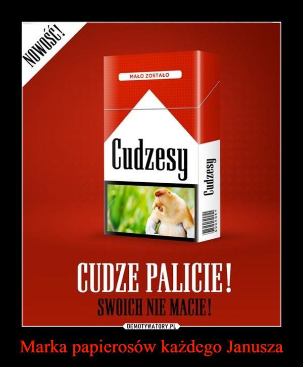 Marka papierosów każdego Janusza –