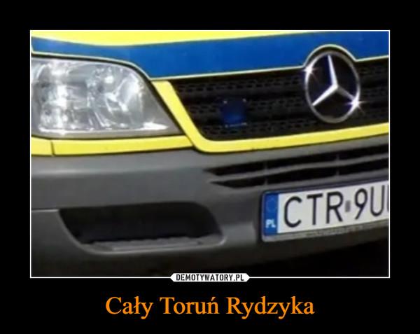Cały Toruń Rydzyka –