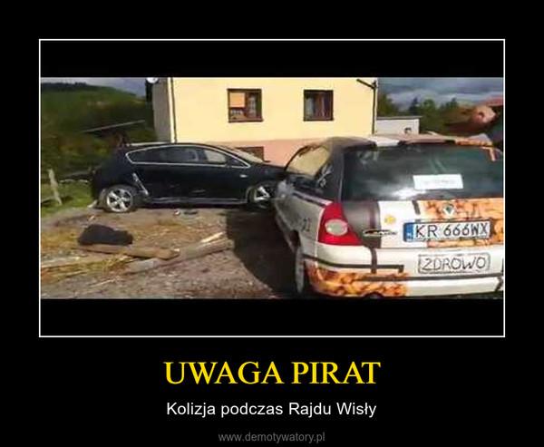 UWAGA PIRAT – Kolizja podczas Rajdu Wisły