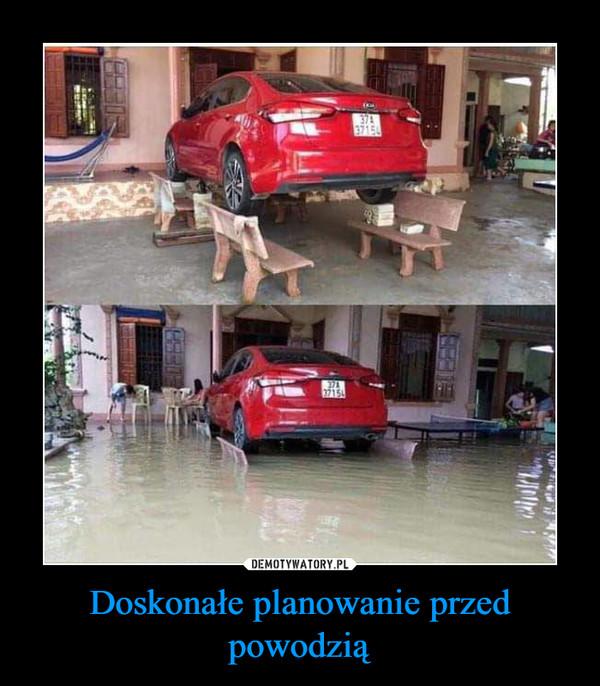 Doskonałe planowanie przed powodzią –