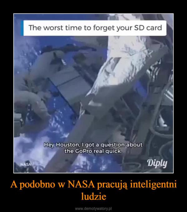 A podobno w NASA pracują inteligentni ludzie –