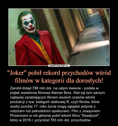 """""""Joker"""" pobił rekord przychodów wśród filmów w kategorii dla dorosłych!"""