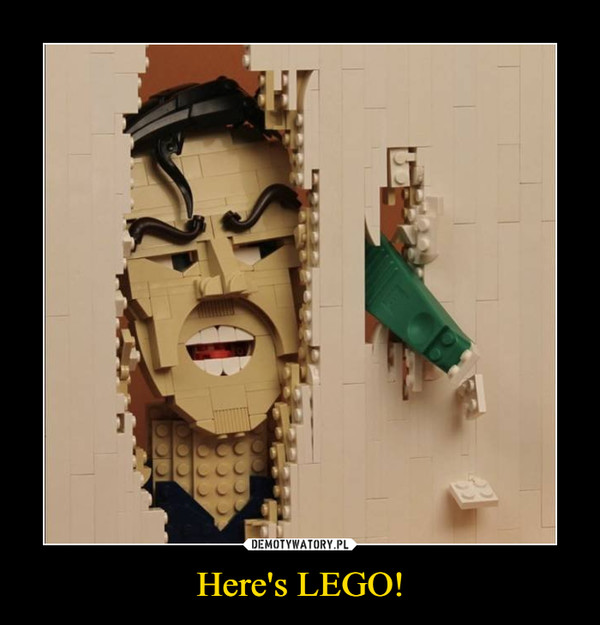 Here's LEGO! –